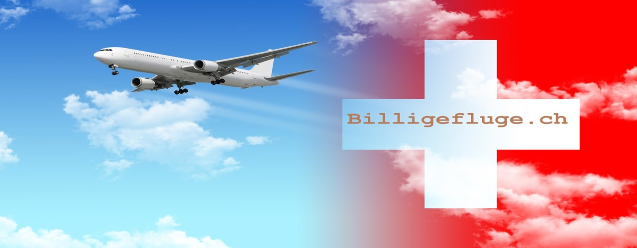 Billigflüge - Billige Flüge.ch - Günstige Flugtickets Buchen
